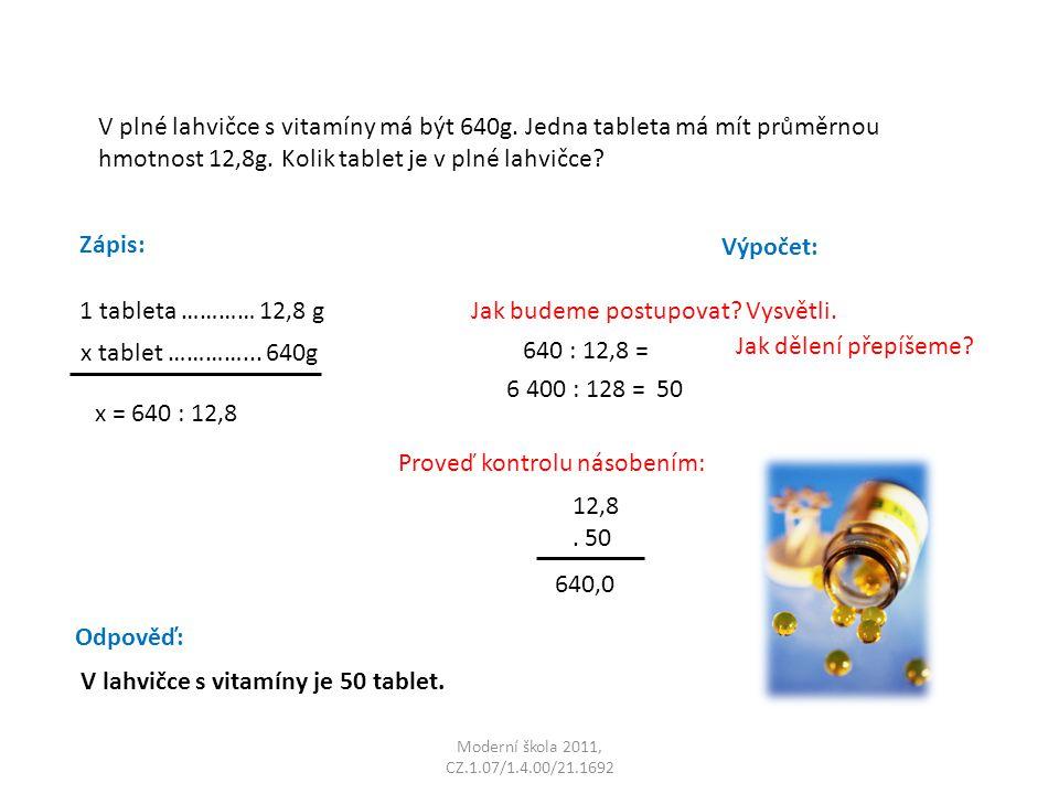 Moderní škola 2011, CZ.1.07/1.4.00/21.1692 V plné lahvičce s vitamíny má být 640g.