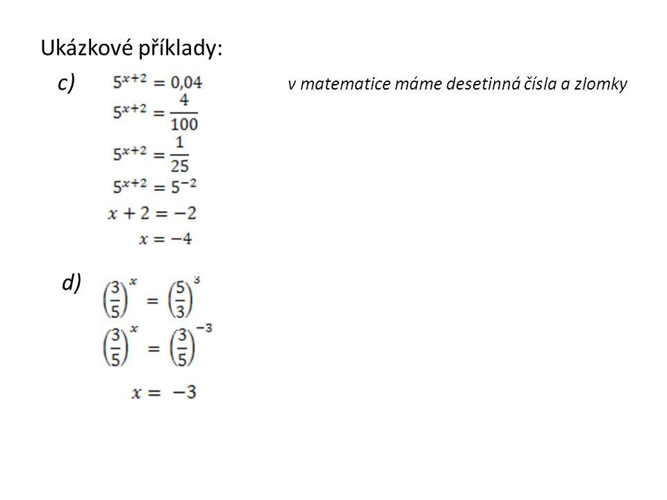 Ukázkové příklady: c) v matematice máme desetinná čísla a zlomky d)