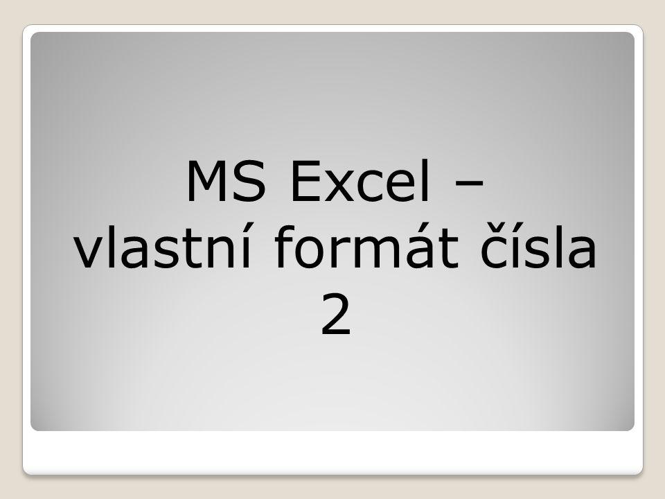 MS Excel – vlastní formát čísla 2