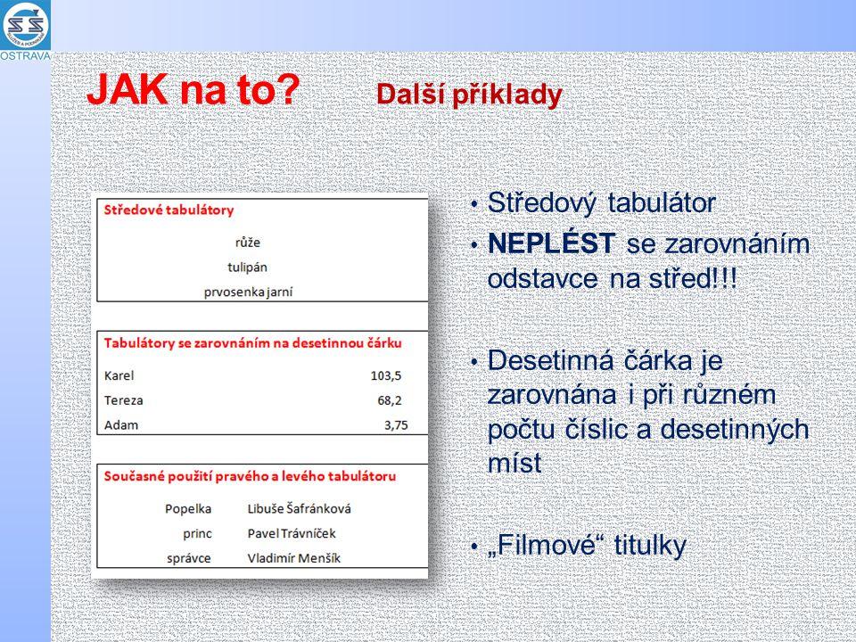 Středový tabulátor NEPLÉST se zarovnáním odstavce na střed!!.