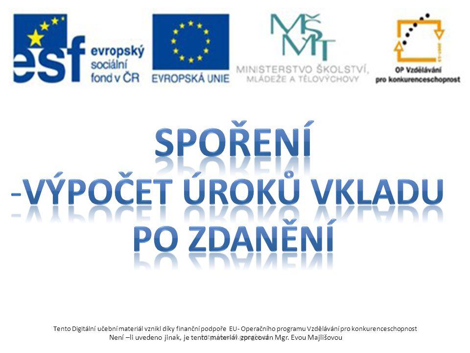 http://www.google.cz Tento Digitální učební materiál vznikl díky finanční podpoře EU- Operačního programu Vzdělávání pro konkurenceschopnost Není –li uvedeno jinak, je tento materiál zpracován Mgr.