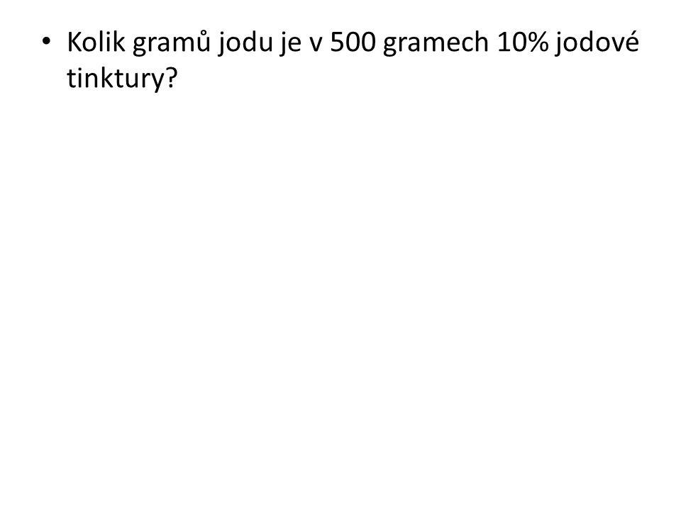 Kolik gramů jodu je v 500 gramech 10% jodové tinktury?