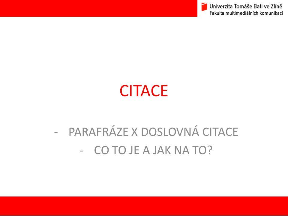 CITACE -PARAFRÁZE X DOSLOVNÁ CITACE -CO TO JE A JAK NA TO? 20