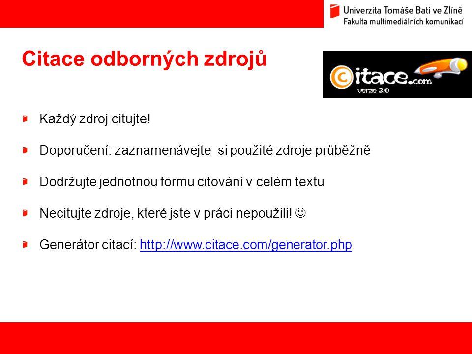 24 Citace odborných zdrojů Každý zdroj citujte! Doporučení: zaznamenávejte si použité zdroje průběžně Dodržujte jednotnou formu citování v celém textu