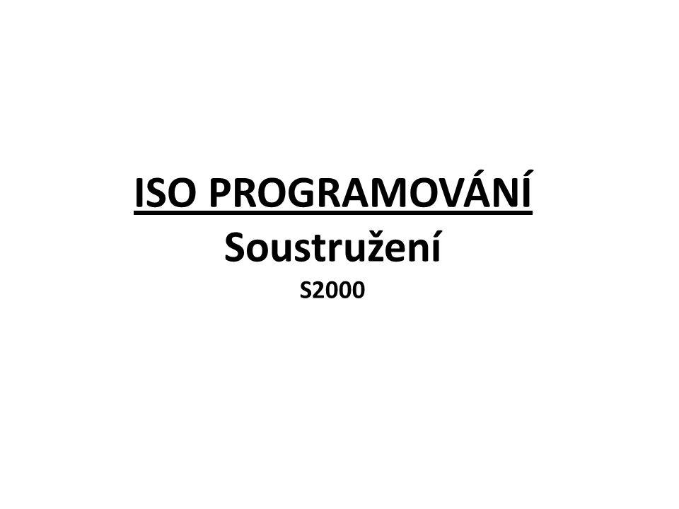 ISO PROGRAMOVÁNÍ Soustružení S2000
