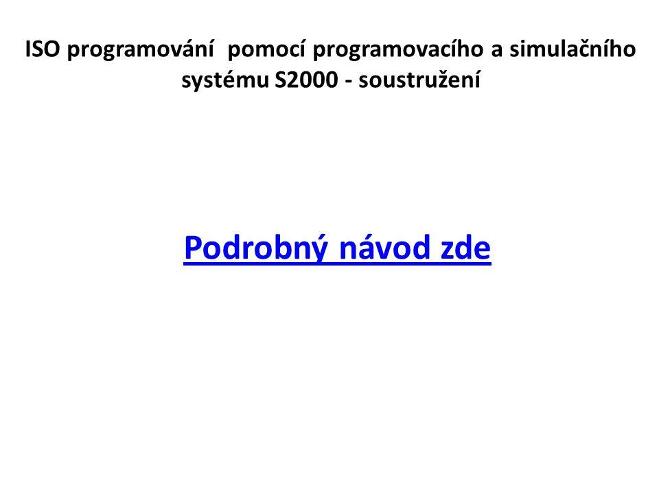 ISO programování pomocí programovacího a simulačního systému S2000 - soustružení Podrobný návod zde