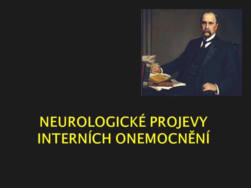 NEUROLOGICKÉ PROJEVY INTERNÍCH ONEMOCNĚNÍ