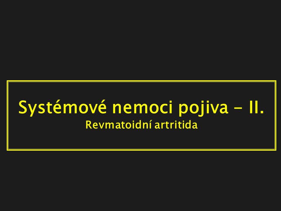 Systémové nemoci pojiva - II. Revmatoidní artritida