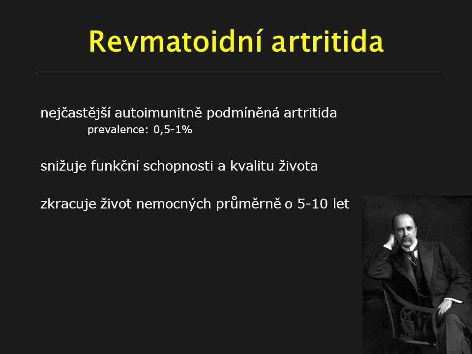 Revmatoidní artritida nejčastější autoimunitně podmíněná artritida prevalence: 0,5-1% snižuje funkční schopnosti a kvalitu života zkracuje život nemocných průměrně o 5-10 let