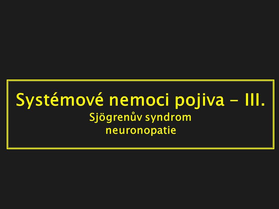 Sjögrenův syndrom neurologické manifestace mohou být časné a významné a mohou vést k odhalení diagnózy!