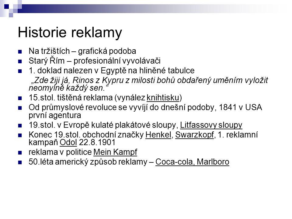 """Historie reklamy Na tržištích – grafická podoba Starý Řím – profesionální vyvolávači 1. doklad nalezen v Egyptě na hliněné tabulce """"Zde žiji já, Rinos"""