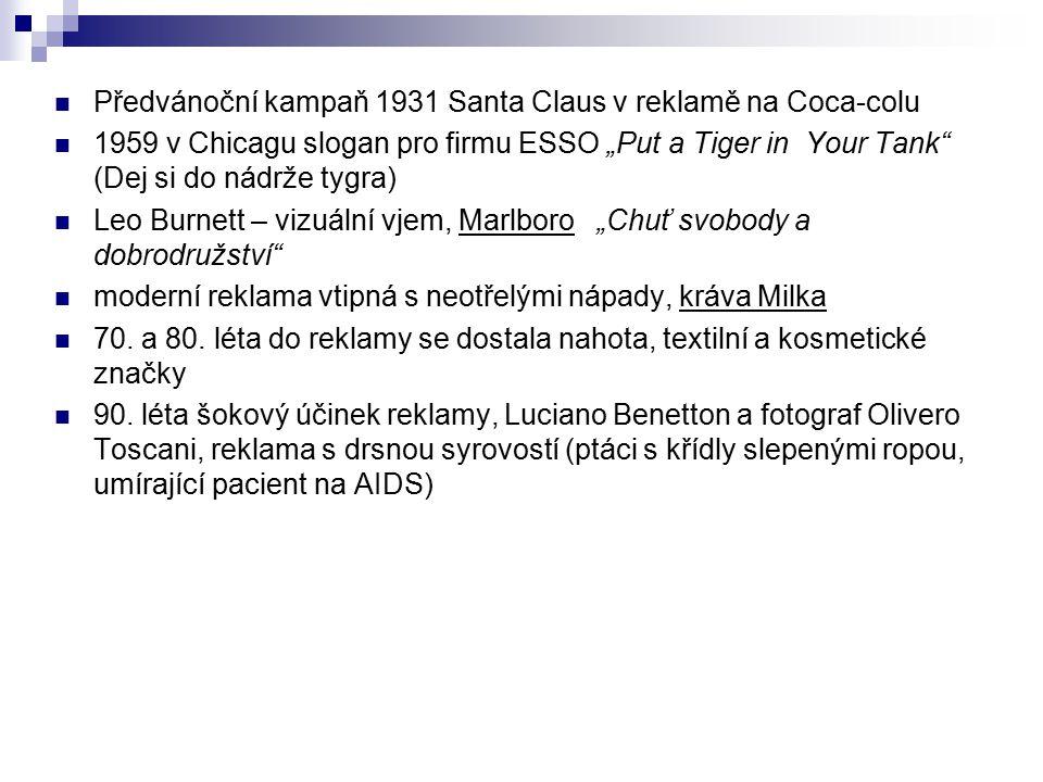 """Předvánoční kampaň 1931 Santa Claus v reklamě na Coca-colu 1959 v Chicagu slogan pro firmu ESSO """"Put a Tiger in Your Tank"""" (Dej si do nádrže tygra) Le"""