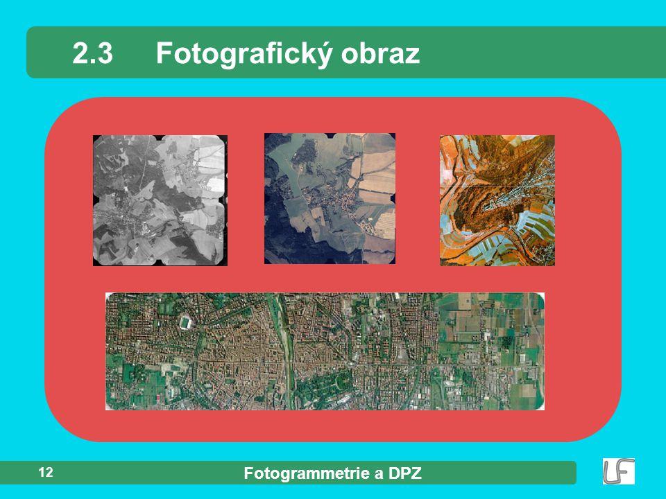 Fotogrammetrie a DPZ 12 2.3Fotografický obraz