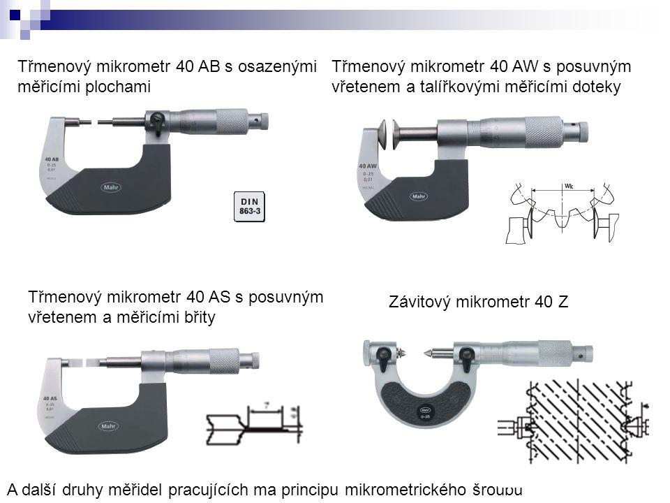 Třmenový mikrometr 40 AB s osazenými měřicími plochami Třmenový mikrometr 40 AS s posuvným vřetenem a měřicími břity Třmenový mikrometr 40 AW s posuvn