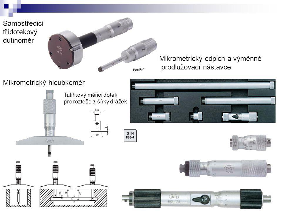 Mikrometrický hloubkoměr Samostředicí třídotekový dutinoměr Mikrometrický odpich a výměnné prodlužovací nástavce Talířkový měřicí dotek pro rozteče a
