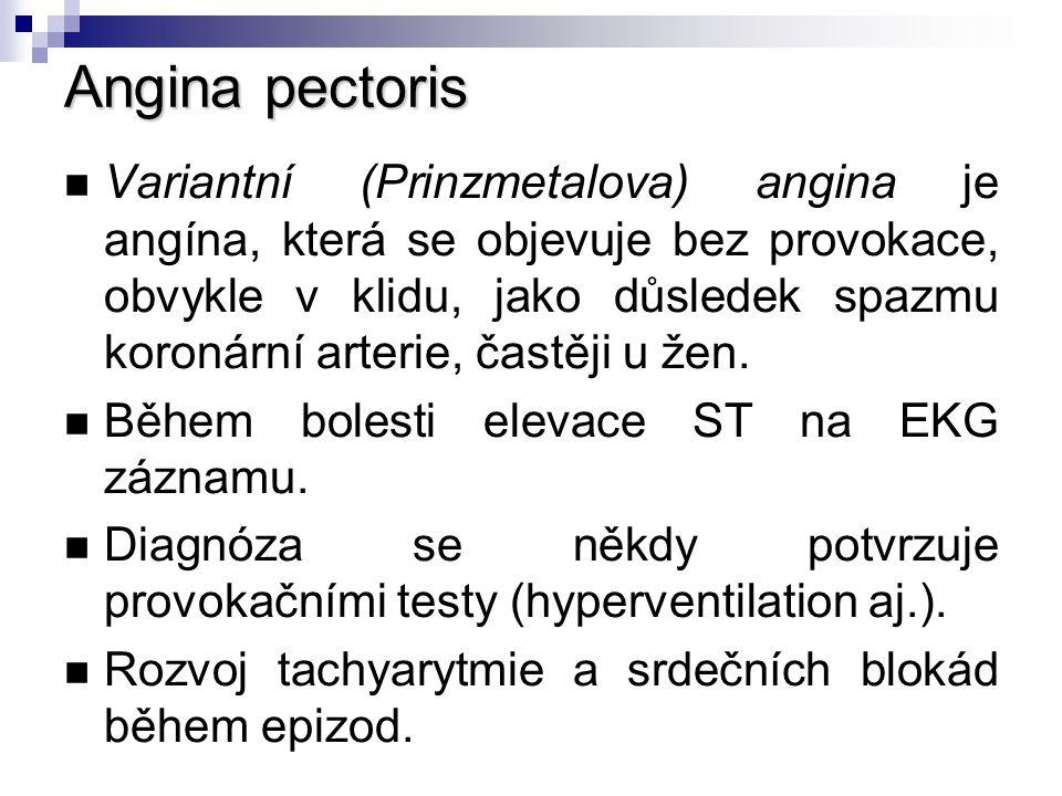 Angina pectoris Variantní (Prinzmetalova) angina je angína, která se objevuje bez provokace, obvykle v klidu, jako důsledek spazmu koronární arterie,