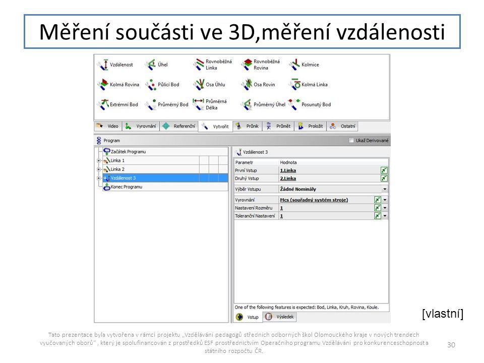 """Měření součásti ve 3D,měření vzdálenosti Tato prezentace byla vytvořena v rámci projektu """"Vzdělávání pedagogů středních odborných škol Olomouckého kra"""