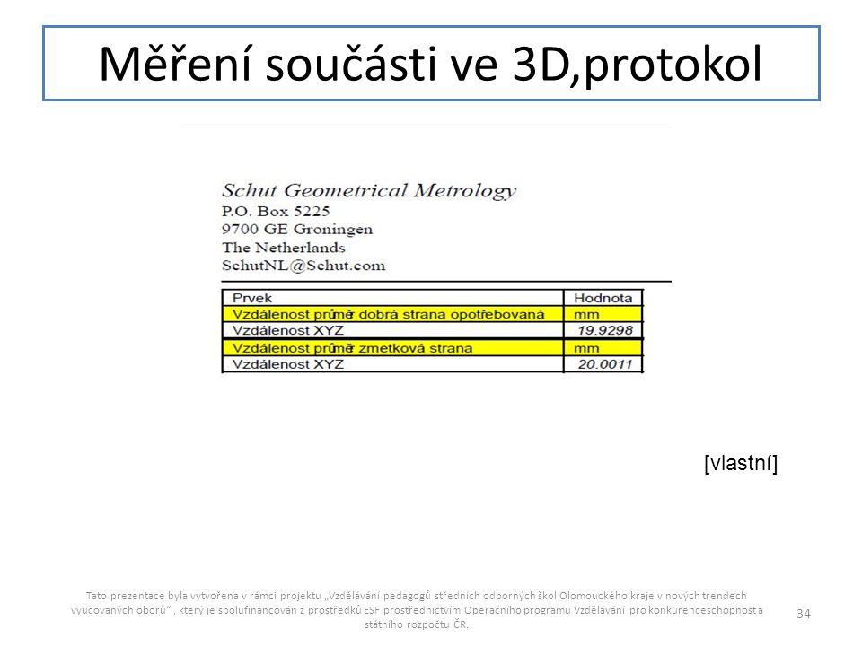 """Měření součásti ve 3D,protokol Tato prezentace byla vytvořena v rámci projektu """"Vzdělávání pedagogů středních odborných škol Olomouckého kraje v novýc"""