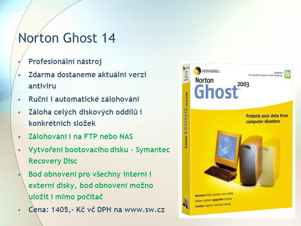 Norton Ghost 14 Profesionální nástroj Zdarma dostaneme aktuální verzi antiviru Ruční i automatické zálohování Záloha celých diskových oddílů i konkrét