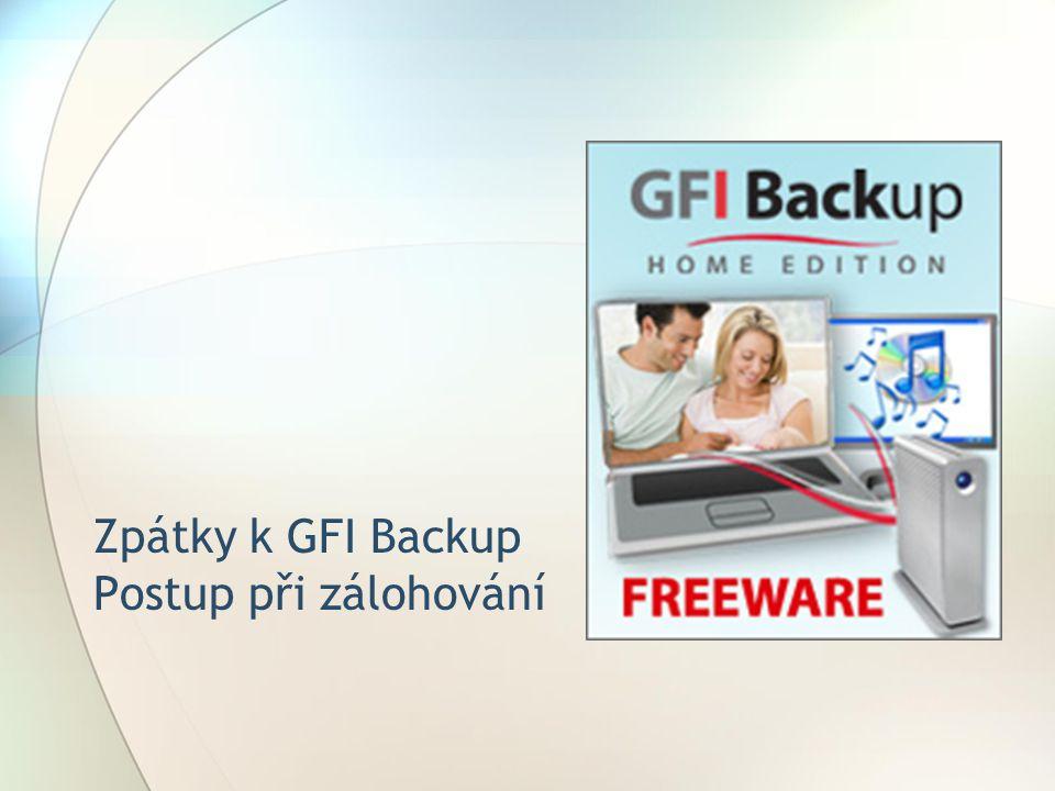 Zpátky k GFI Backup Postup při zálohování
