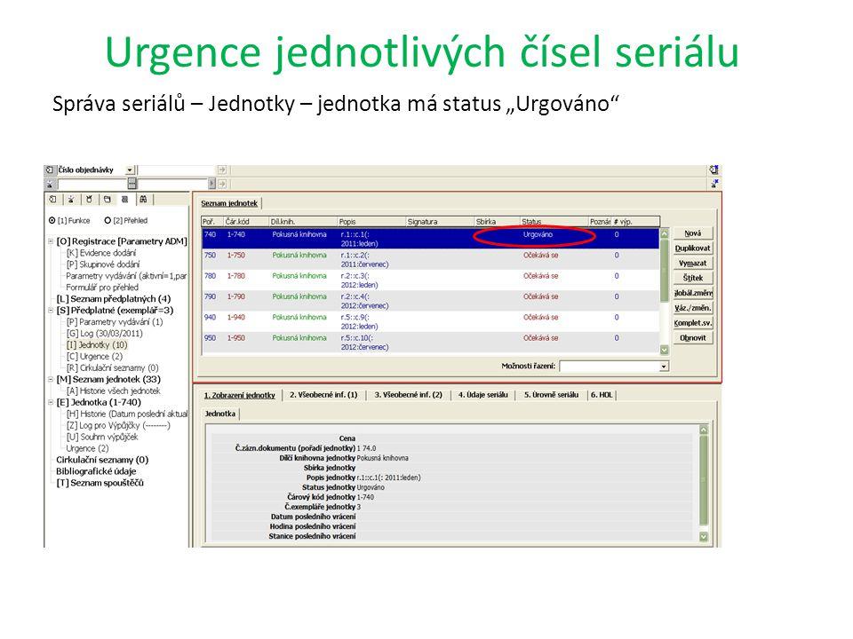 """Urgence jednotlivých čísel seriálu Správa seriálů – Jednotky – jednotka má status """"Urgováno"""