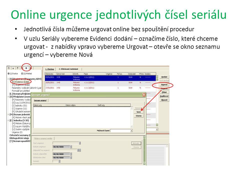Online urgence jednotlivých čísel seriálu Jednotlivá čísla můžeme urgovat online bez spouštění procedur V uzlu Seriály vybereme Evidenci dodání – označíme číslo, které chceme urgovat - z nabídky vpravo vybereme Urgovat – otevře se okno seznamu urgencí – vybereme Nová