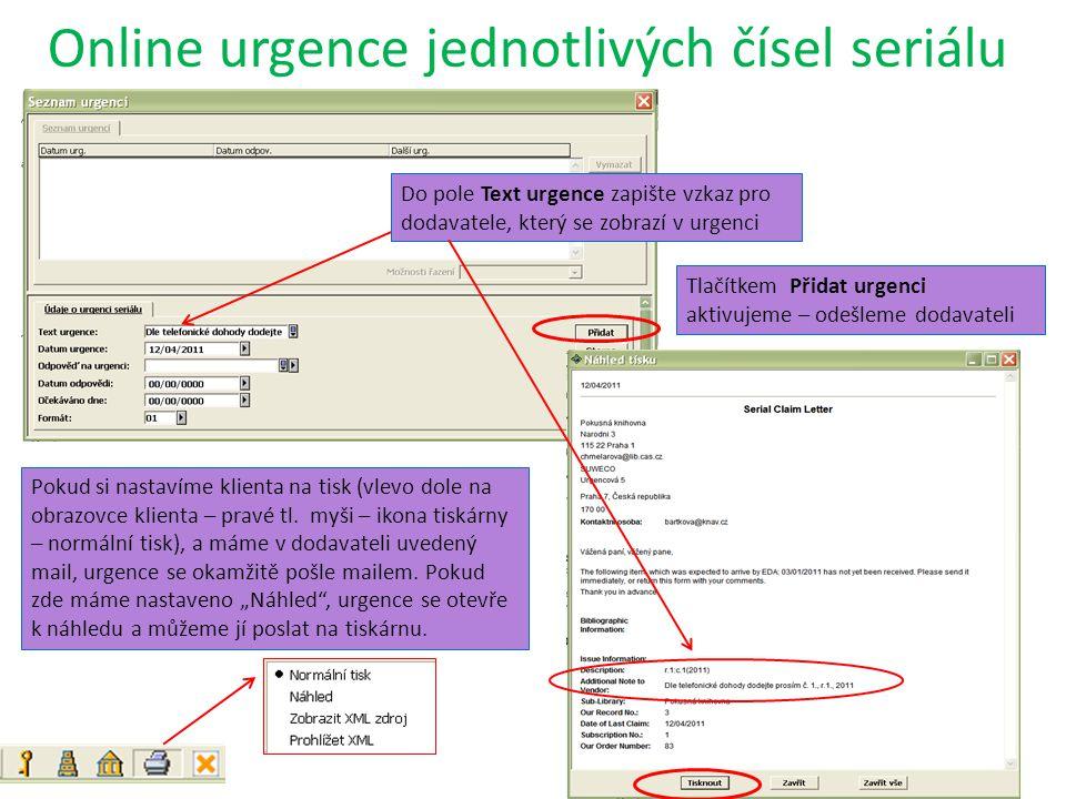 Online urgence jednotlivých čísel seriálu Tlačítkem Přidat urgenci aktivujeme – odešleme dodavateli Pokud si nastavíme klienta na tisk (vlevo dole na obrazovce klienta – pravé tl.