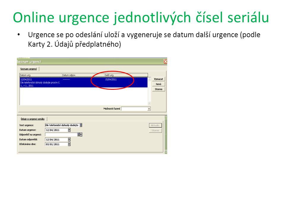 Online urgence jednotlivých čísel seriálu Urgence se po odeslání uloží a vygeneruje se datum další urgence (podle Karty 2.