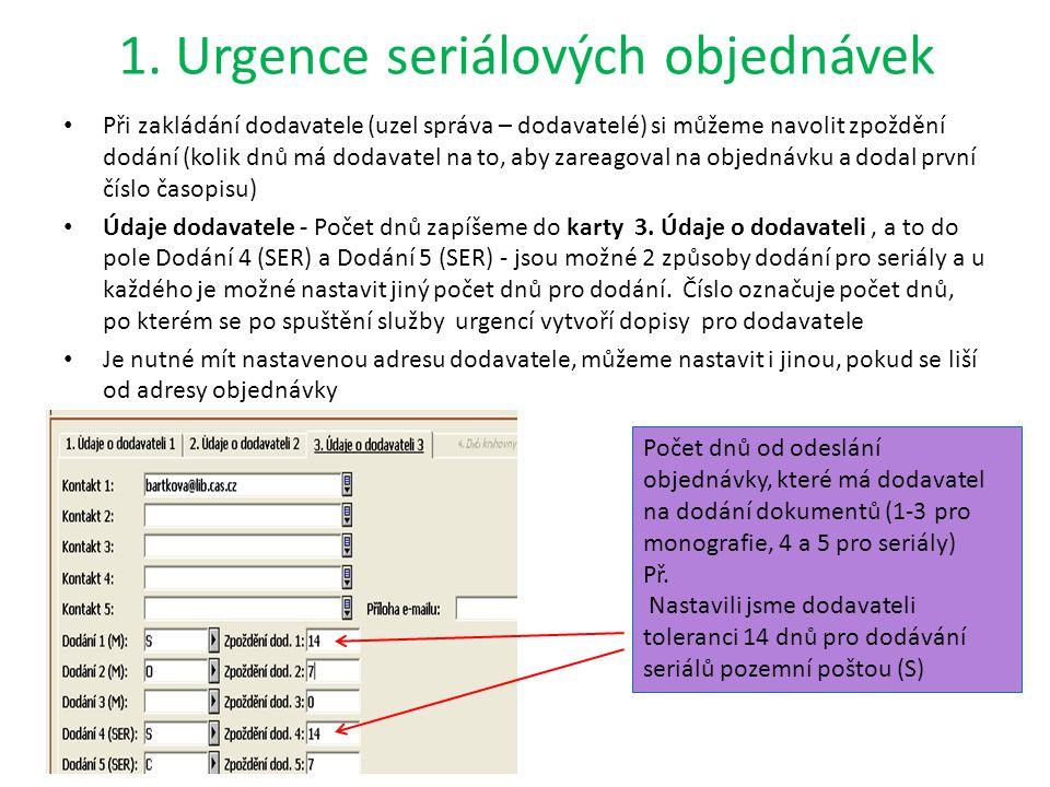 Urgence jednotlivých čísel seriálu Správa seriálů – záložka urgence - seznam urgencí: V horní části okna je seznam všech urgovaných čísel k danému předplatnému a přehled zaslaných urgencí i datum další očekávané urgence, můžeme zde urgenci smazat V dolní části okna je původní očekávané datum obdržení čísla, můžeme zde zapsat odpověď dodavatele a datum