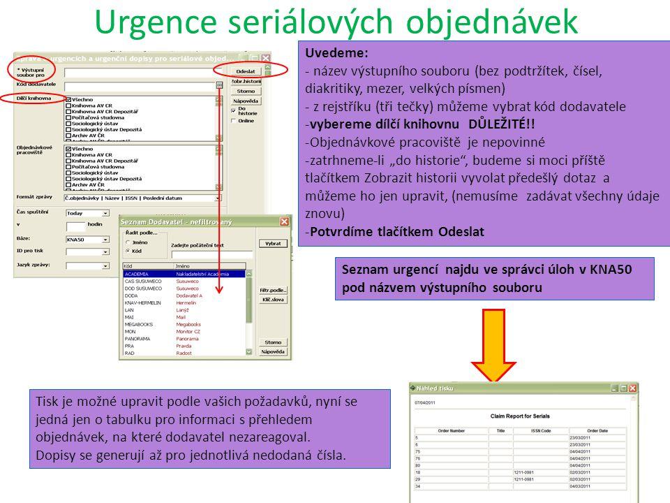 Urgence seriálových objednávek Uvedeme: - název výstupního souboru (bez podtržítek, čísel, diakritiky, mezer, velkých písmen) - z rejstříku (tři tečky) můžeme vybrat kód dodavatele -vybereme dílčí knihovnu DŮLEŽITÉ!.