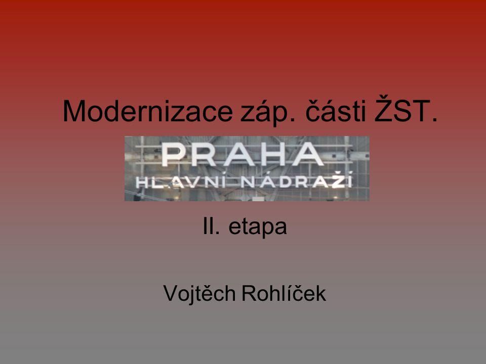 Modernizace záp. části ŽST. Vojtěch Rohlíček II. etapa