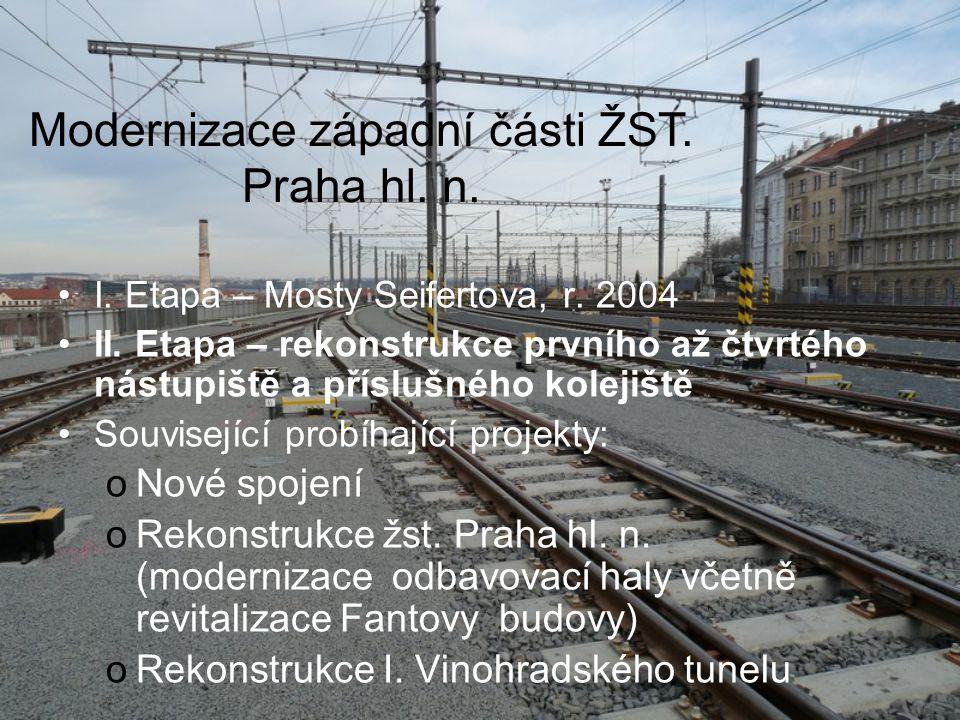 I. Etapa – Mosty Seifertova, r. 2004 II. Etapa – rekonstrukce prvního až čtvrtého nástupiště a příslušného kolejiště Související probíhající projekty: