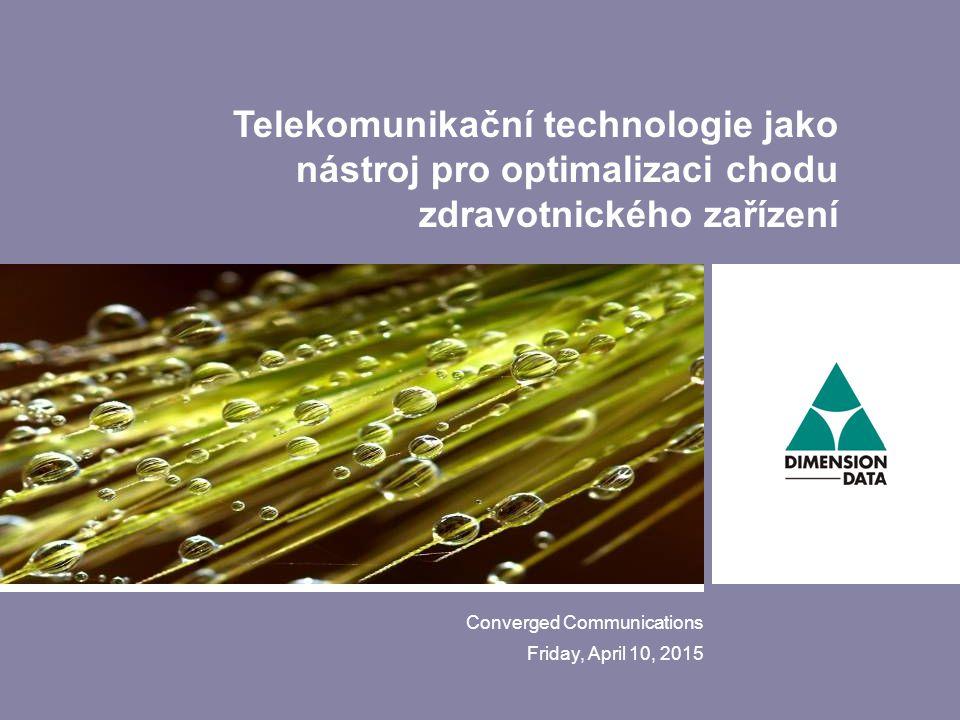Agenda 10 April 2015© Copyright Dimension Data 2000 - 20062 Současný stav telekomunikační infrastruktury zdravotnických zařízeni Hlasová komunikace a možnosti integrace Lokalizace a vyhledávání zařízení a osob Integrace systému a informovanost pacienta