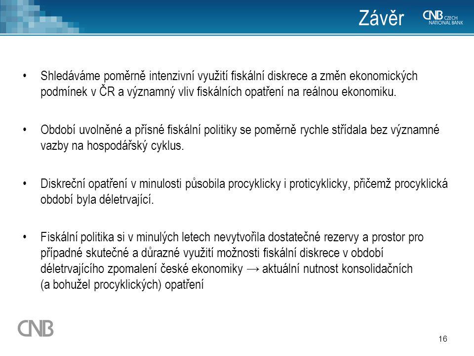 16 Závěr Shledáváme poměrně intenzivní využití fiskální diskrece a změn ekonomických podmínek v ČR a významný vliv fiskálních opatření na reálnou ekonomiku.