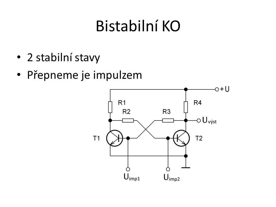Monostabilní KO Jeden stabilní stav Po přivedení impulzu přeskočí do druhého stavu, ale opět se vrátí Využití jako časovač