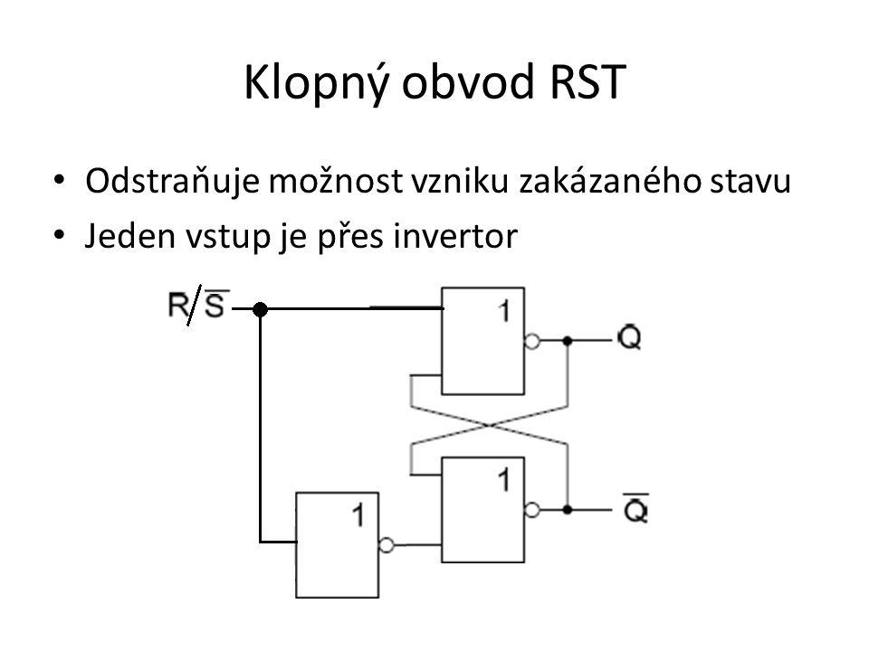 Klopný obvod RST Odstraňuje možnost vzniku zakázaného stavu Jeden vstup je přes invertor