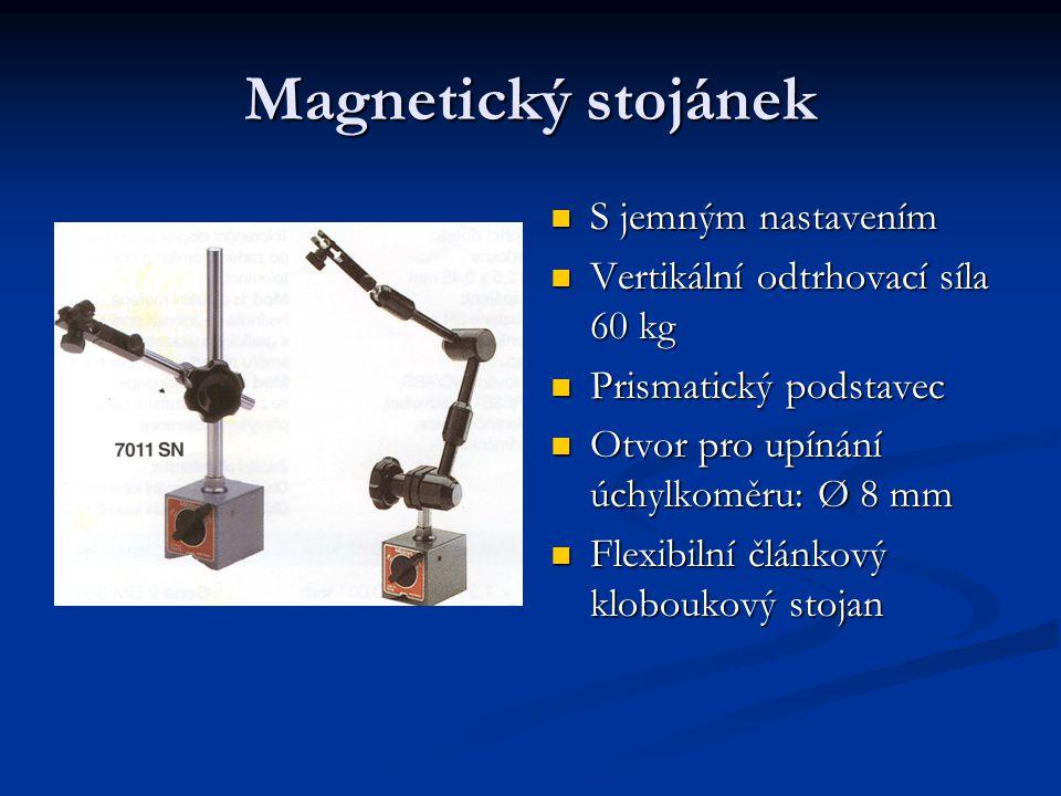 Magnetický stojánek S jemným nastavením S jemným nastavením Vertikální odtrhovací síla 60 kg Vertikální odtrhovací síla 60 kg Prismatický podstavec Pr
