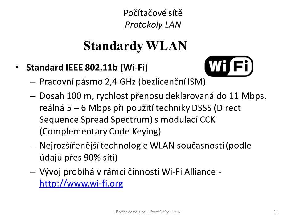 Počítačové sítě Protokoly LAN Standard IEEE 802.11b (Wi-Fi) – Pracovní pásmo 2,4 GHz (bezlicenční ISM) – Dosah 100 m, rychlost přenosu deklarovaná do