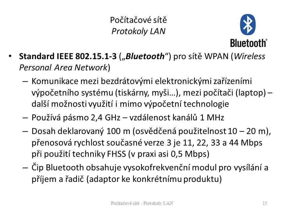 """Počítačové sítě Protokoly LAN Standard IEEE 802.15.1-3 (""""Bluetooth"""") pro sítě WPAN (Wireless Personal Area Network) – Komunikace mezi bezdrátovými ele"""