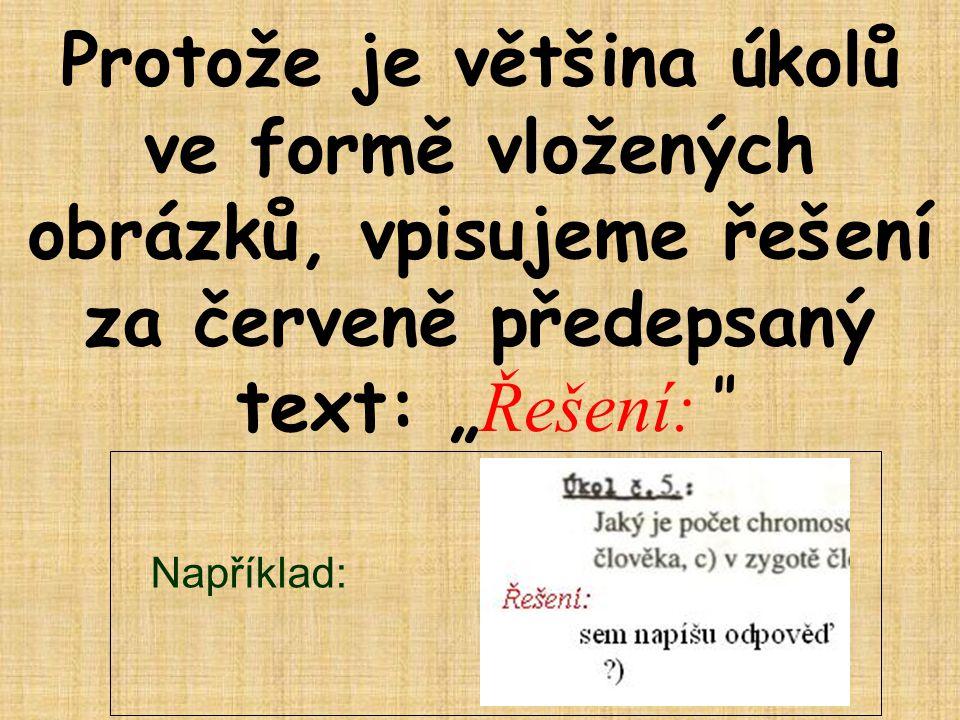 """Protože je většina úkolů ve formě vložených obrázků, vpisujeme řešení za červeně předepsaný text: """" Řešení: Například:"""