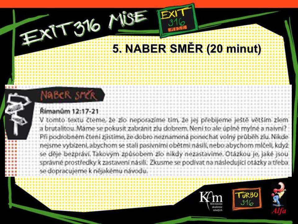 5. NABER SMĚR (20 minut)