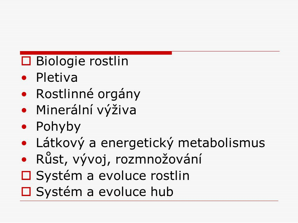  Eukaryotní organismy Stavba buňky Mitóza Rozdíl mezi živočišnou a rostlinnou buňkou