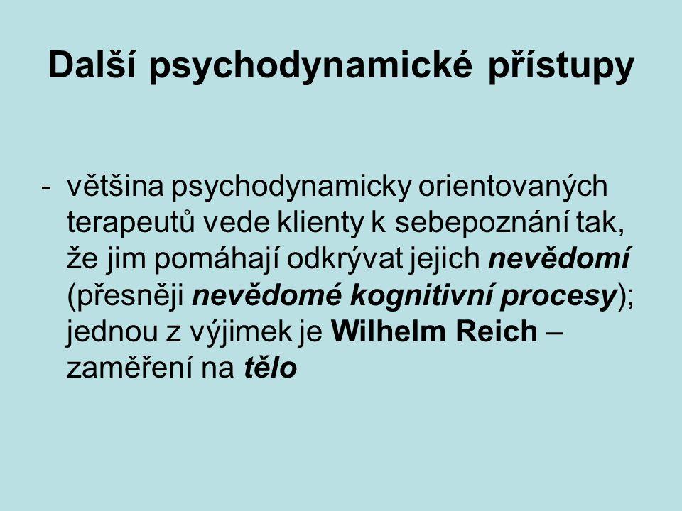 Další psychodynamické přístupy - většina psychodynamicky orientovaných terapeutů vede klienty k sebepoznání tak, že jim pomáhají odkrývat jejich nevěd