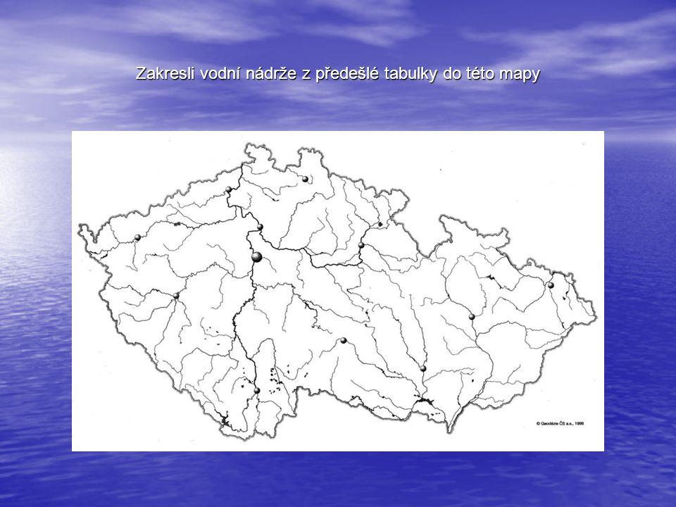 Zakresli vodní nádrže z předešlé tabulky do této mapy