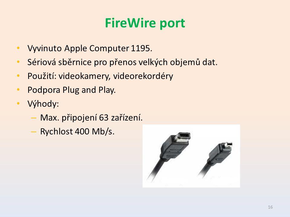 FireWire port Vyvinuto Apple Computer 1195. Sériová sběrnice pro přenos velkých objemů dat.