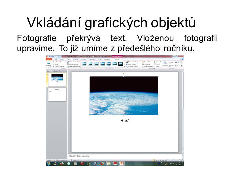 Vkládání grafických objektů Fotografie překrývá text.