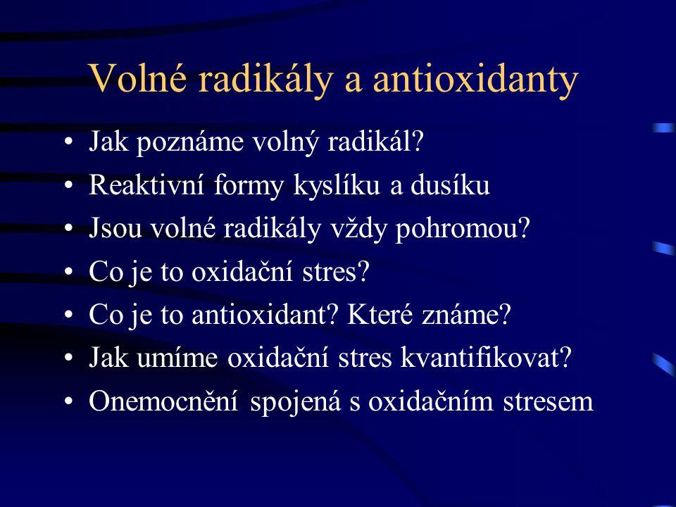 Volné radikály a antioxidanty Jak poznáme volný radikál? Reaktivní formy kyslíku a dusíku Jsou volné radikály vždy pohromou? Co je to oxidační stres?
