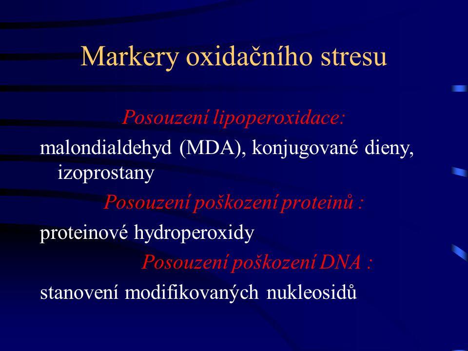 Markery oxidačního stresu Posouzení lipoperoxidace: malondialdehyd (MDA), konjugované dieny, izoprostany Posouzení poškození proteinů : proteinové hyd