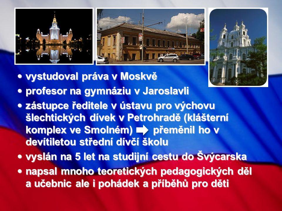 vystudoval práva v Moskvě vystudoval práva v Moskvě profesor na gymnáziu v Jaroslavli profesor na gymnáziu v Jaroslavli zástupce ředitele v ústavu pro