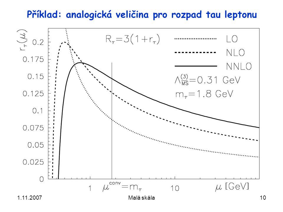 1.11.2007Malá skála10 Příklad: analogická veličina pro rozpad tau leptonu